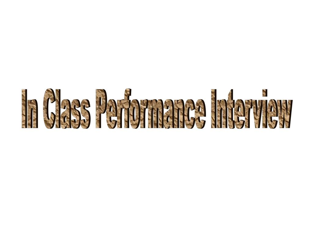 In Class Performance Interview