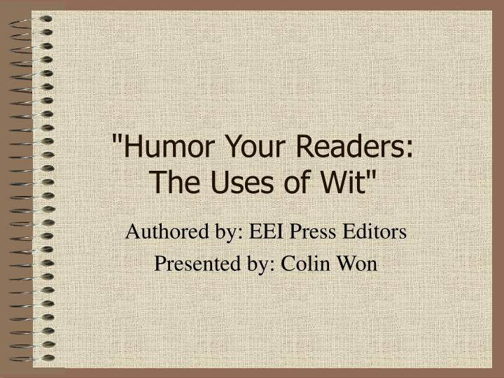Humor your readers the uses of wit