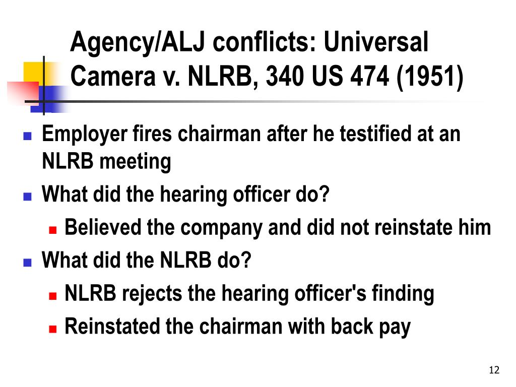 Agency/ALJ conflicts: Universal Camera v. NLRB, 340 US 474 (1951)