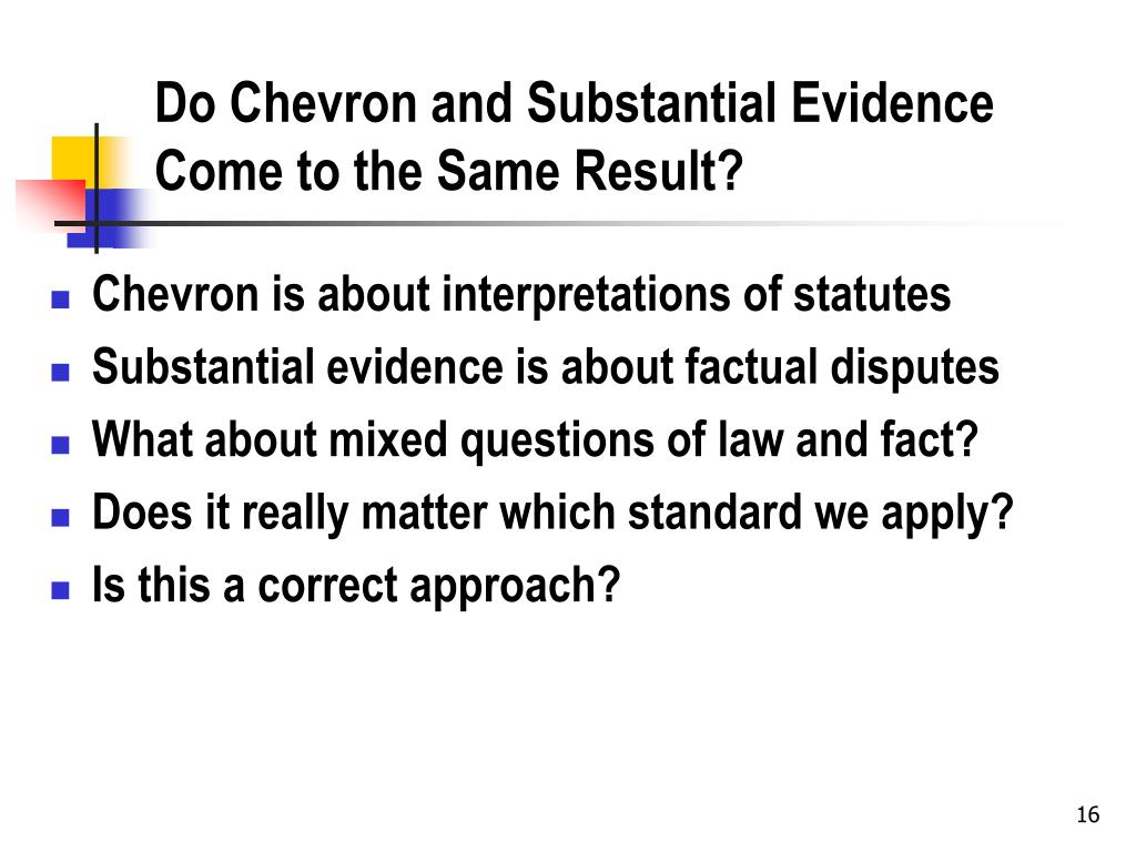 Do Chevron and Substantial Evidence Come to the Same Result?