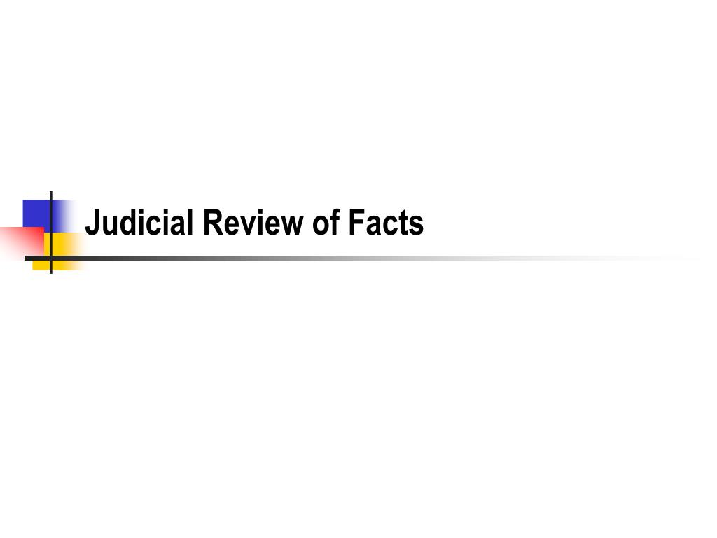Judicial Review of Facts