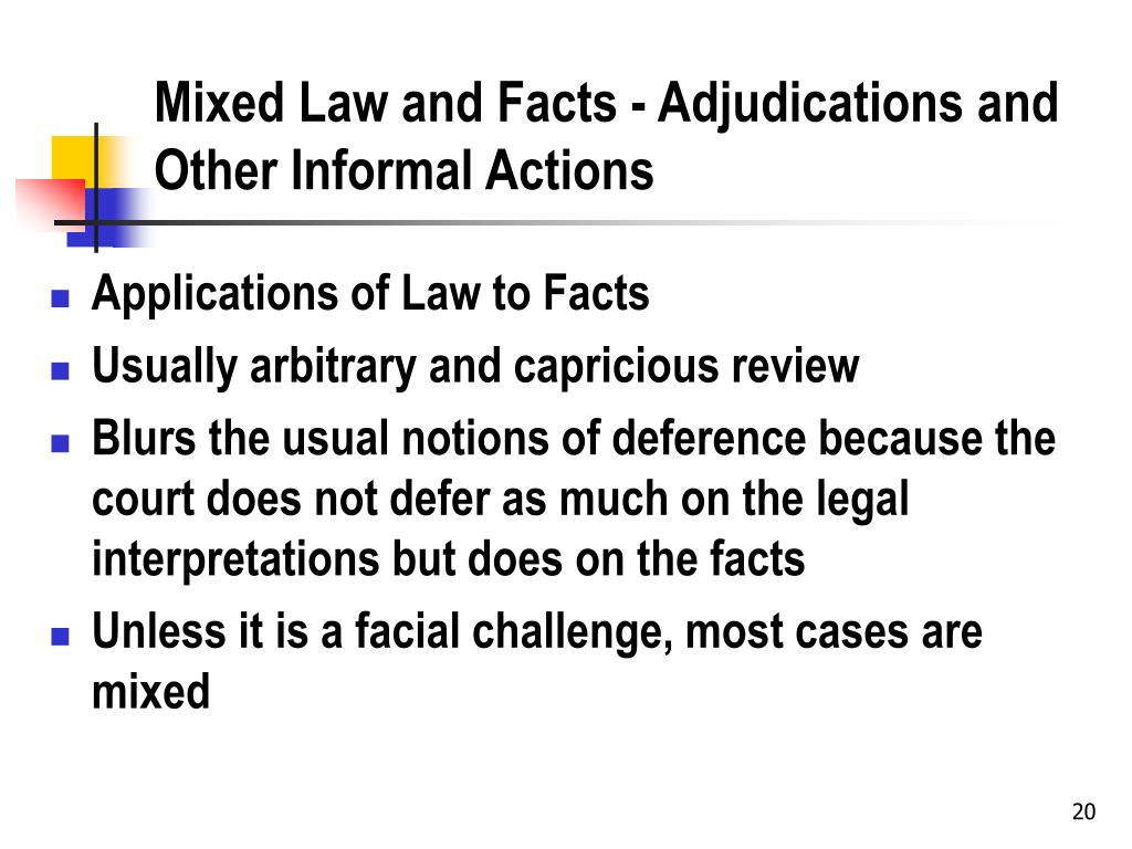 Mixed Law and Facts - Adjudications and Other Informal Actions