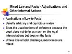 mixed law and facts adjudications and other informal actions
