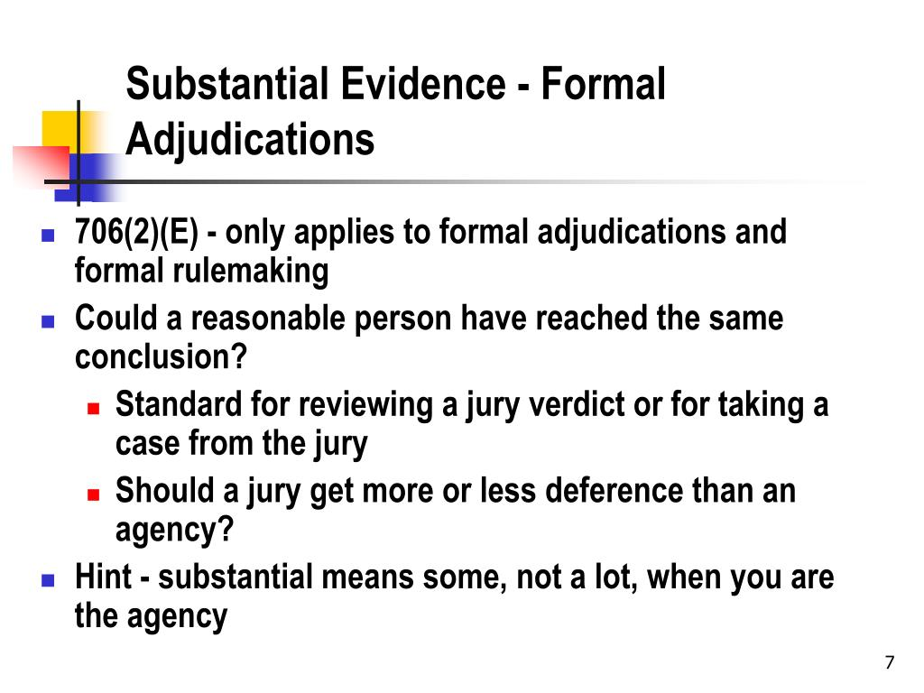 Substantial Evidence - Formal Adjudications