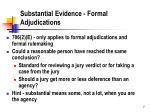 substantial evidence formal adjudications