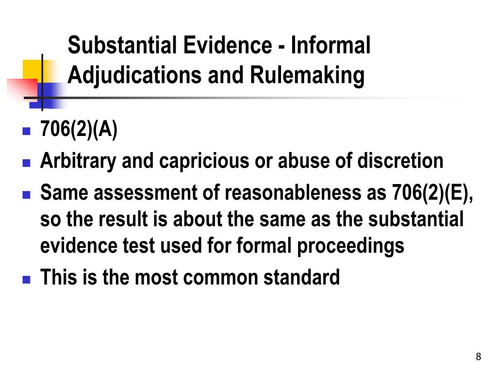 Substantial Evidence - Informal Adjudications and Rulemaking