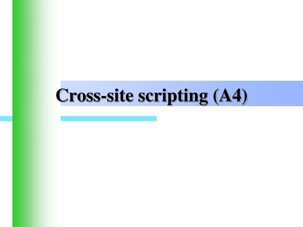Cross-site scripting (A4)