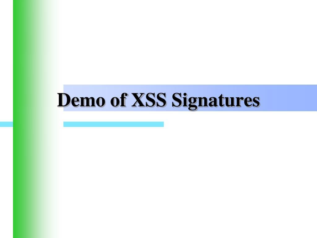 Demo of XSS Signatures