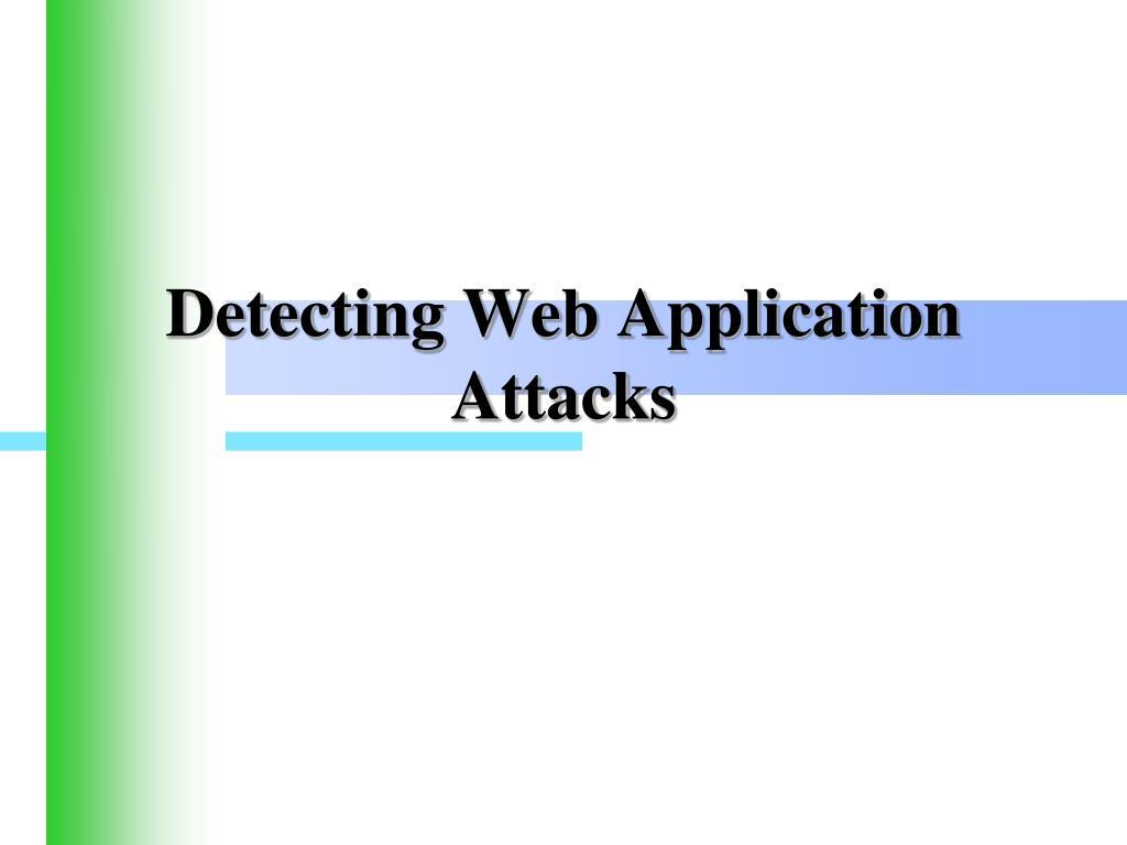 Detecting Web Application Attacks