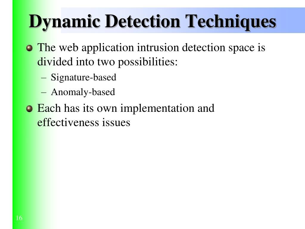 Dynamic Detection Techniques