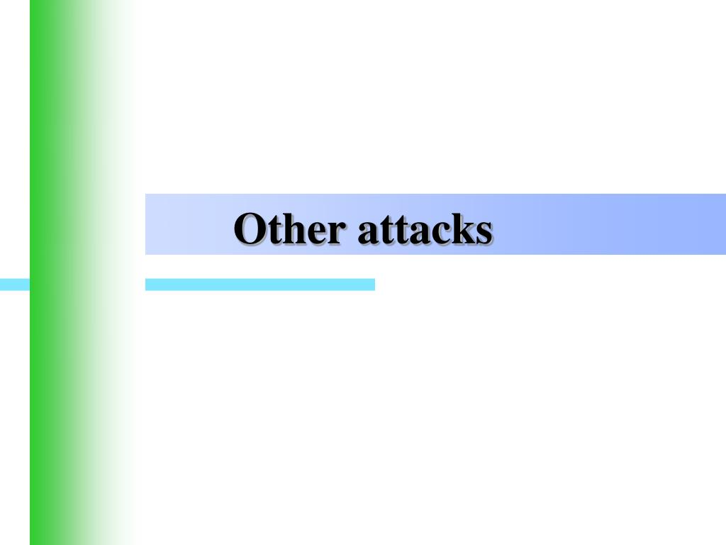 Other attacks
