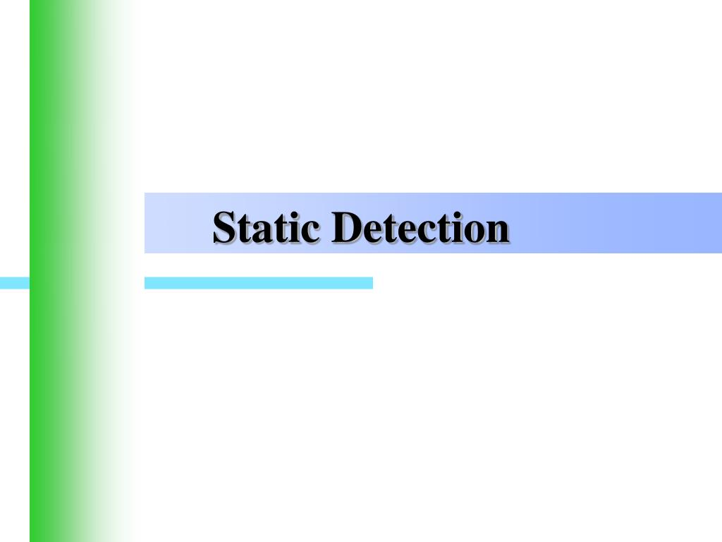 Static Detection