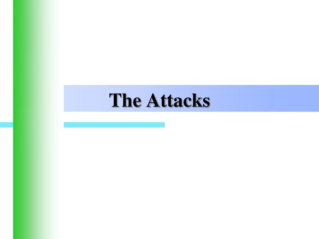 The Attacks