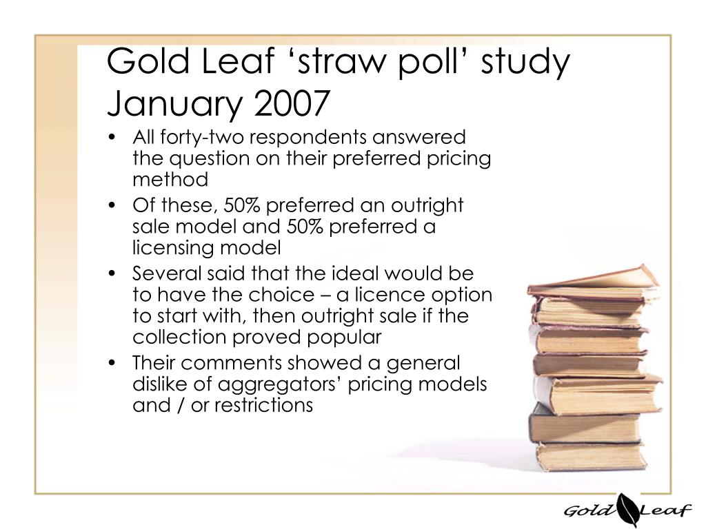 Gold Leaf 'straw poll' study January 2007