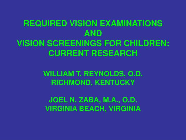 Required vision examinations and vision screenings for children current research l.jpg