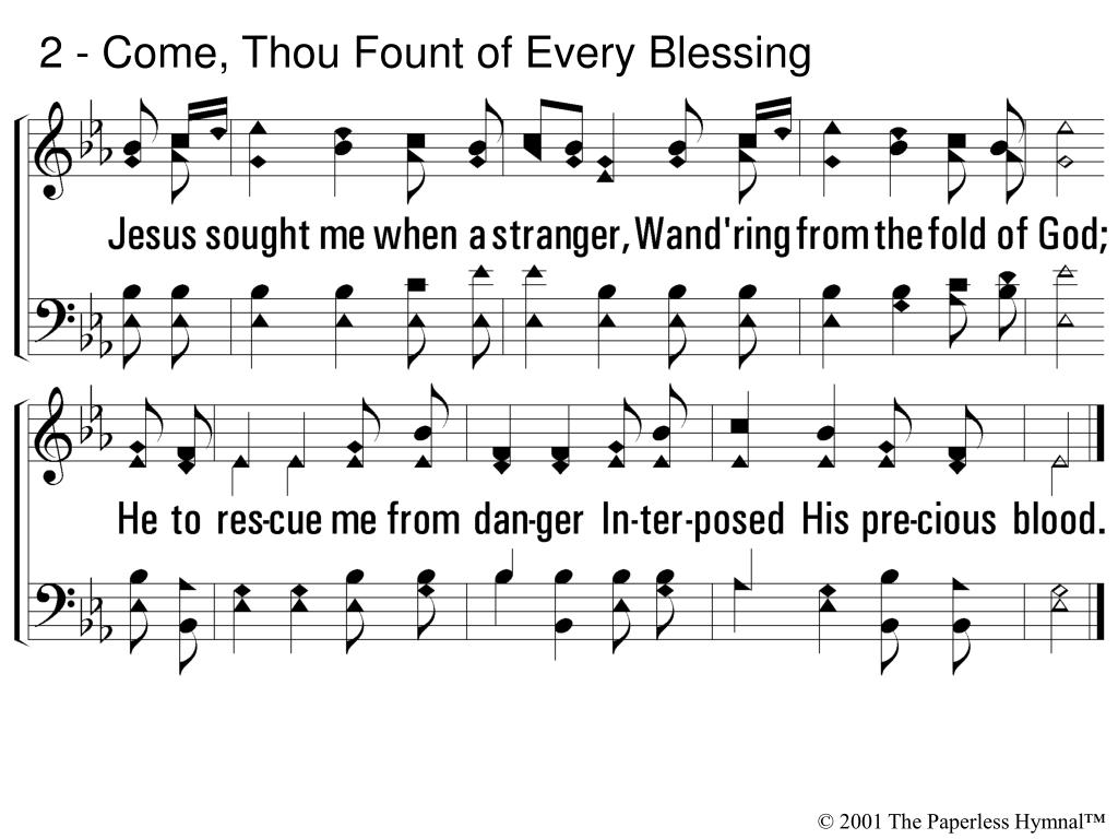 2 - Come, Thou Fount of Every Blessing
