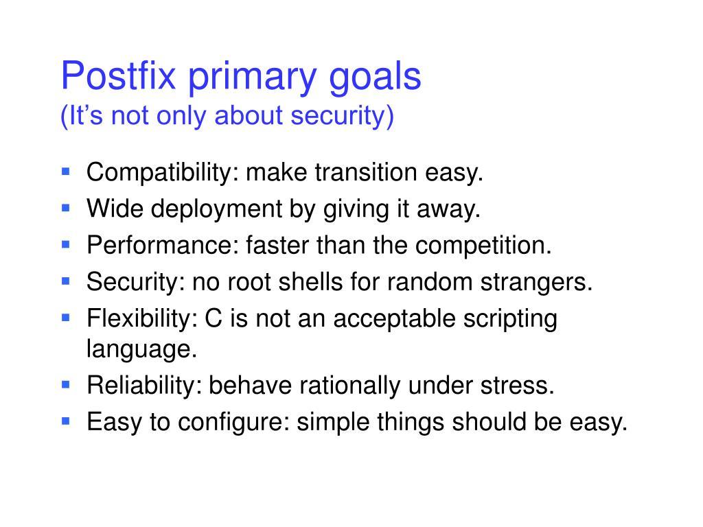 Postfix primary goals