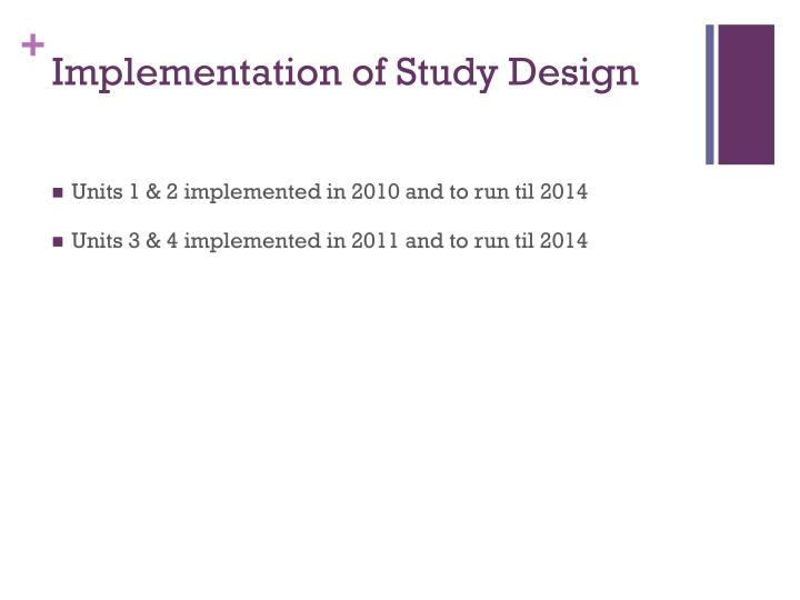 Implementation of study design