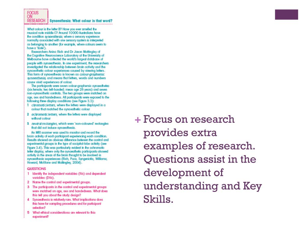 Focus on research provides extra examples of research. Questions assist in the development of understanding and Key Skills.