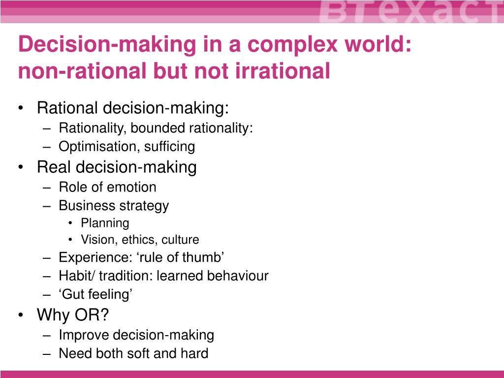 Decision-making in a complex world: non-rational but not irrational