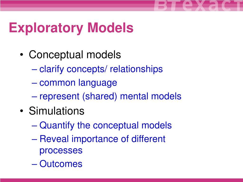 Exploratory Models
