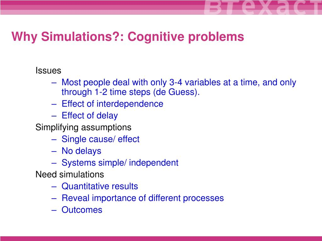 Why Simulations?: Cognitive problems