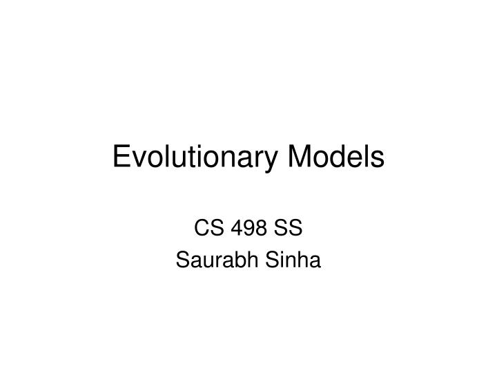 Evolutionary models l.jpg