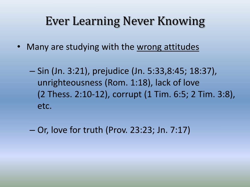 Ever Learning Never Knowing