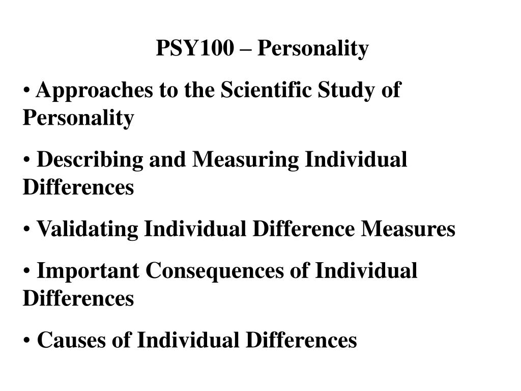 approaches to personality study Nomothetic and idiographic are terms used by kantian philosopher wilhelm windelband to describe two distinct approaches to idiographic describes the study of.
