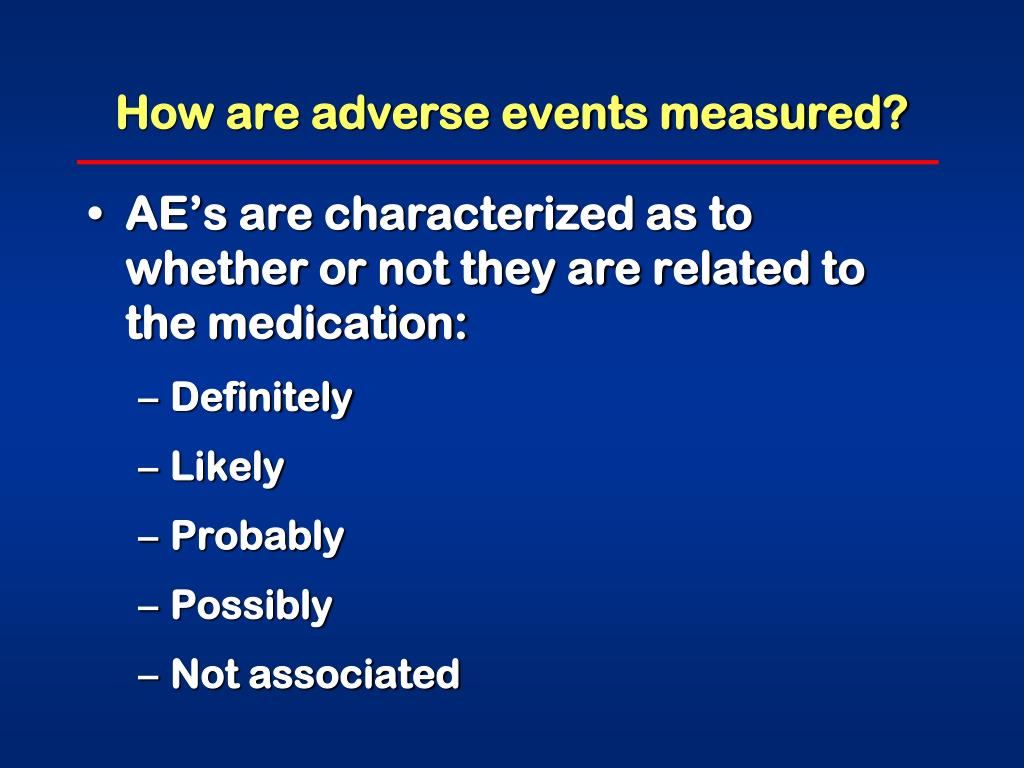 How are adverse events measured?