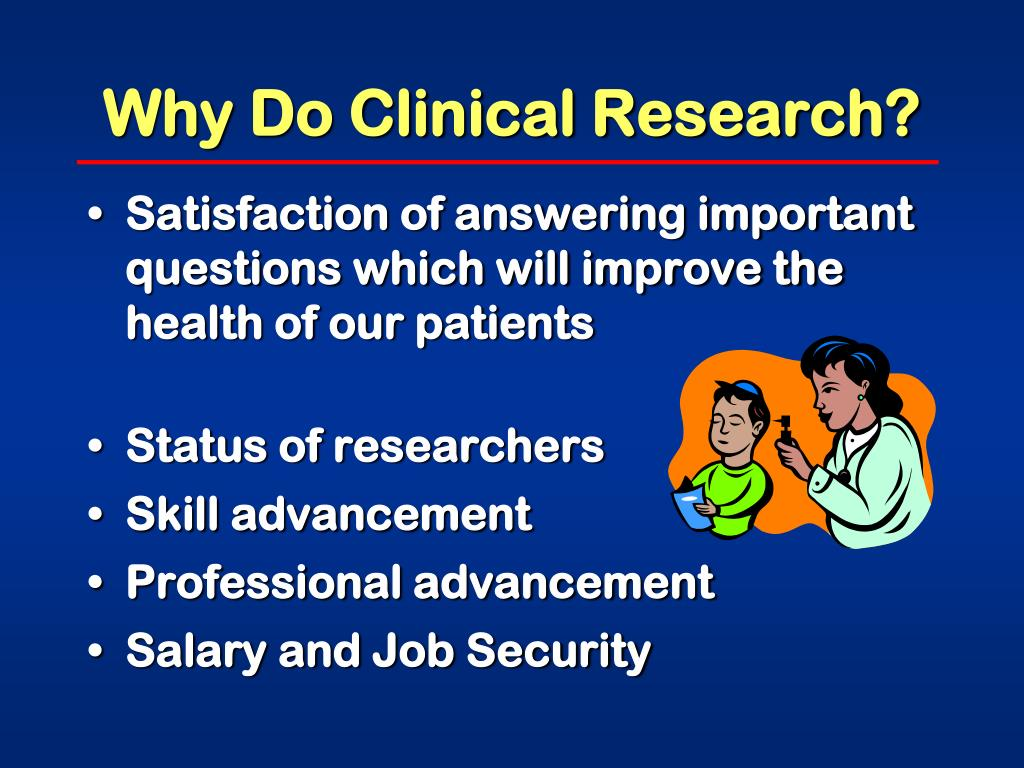 Why Do Clinical Research?
