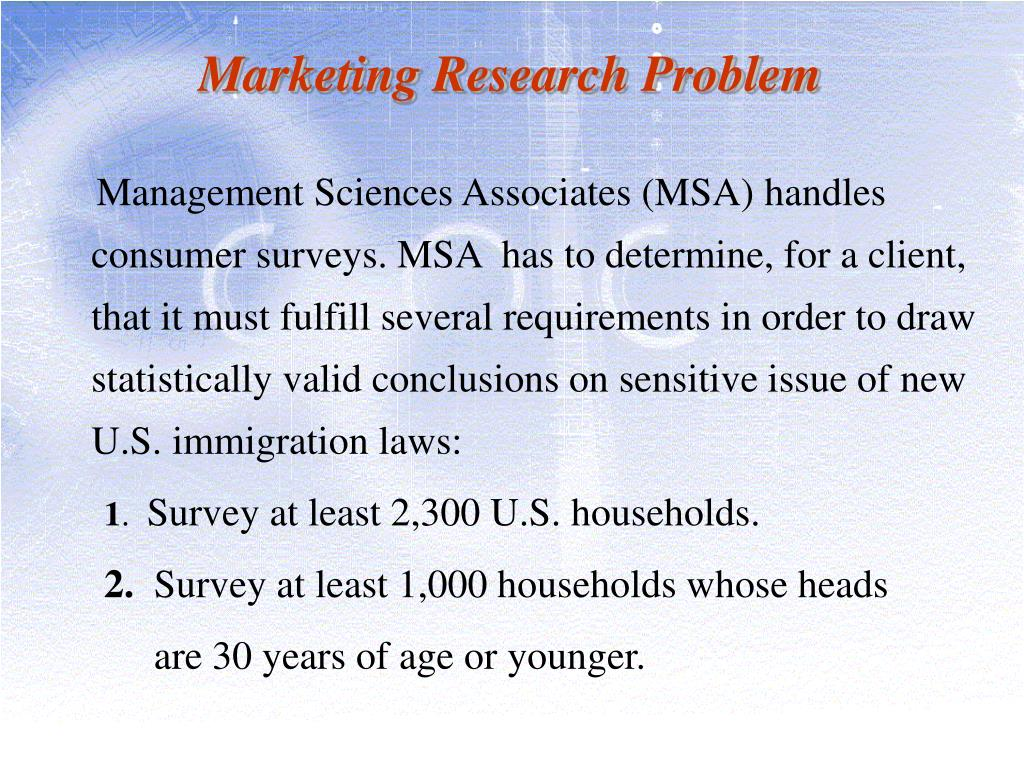 marketing research determines mamanement decision problem Findings of the study are that managers can use colors to increase or decrease  appetite, enhance mood, calm down customers, and, reduce perception of.