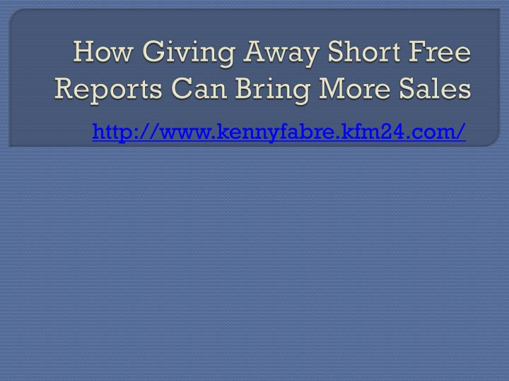 How giving away short free reports can bring more sales