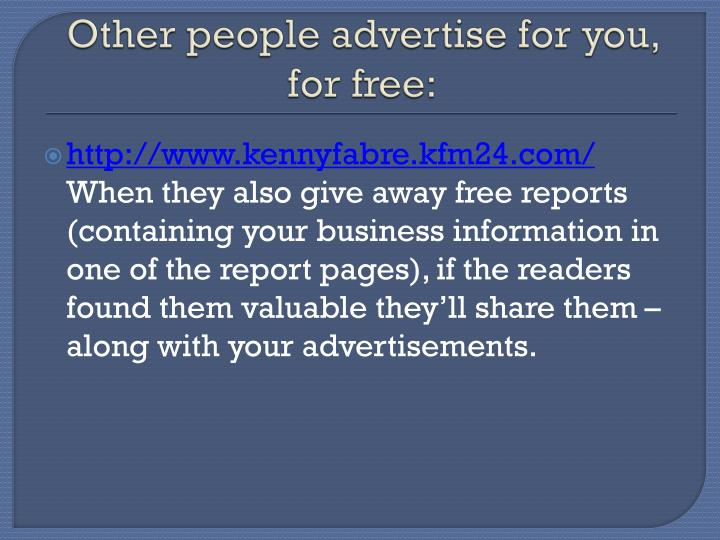 Other people advertise for you for free