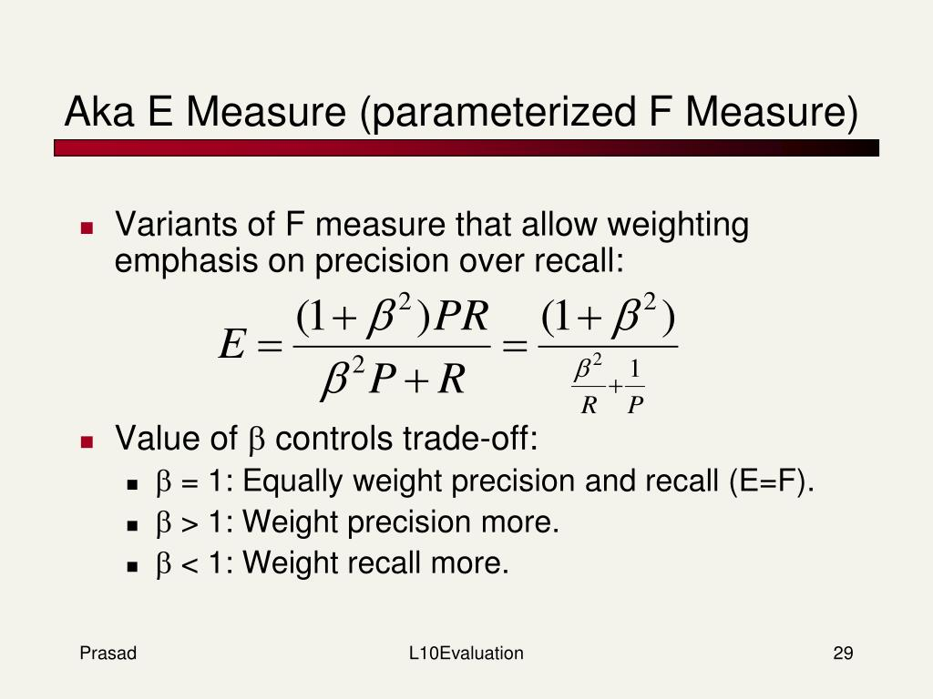 Aka E Measure (parameterized F Measure)