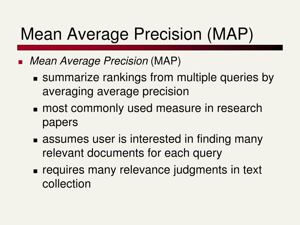 Mean Average Precision (MAP)