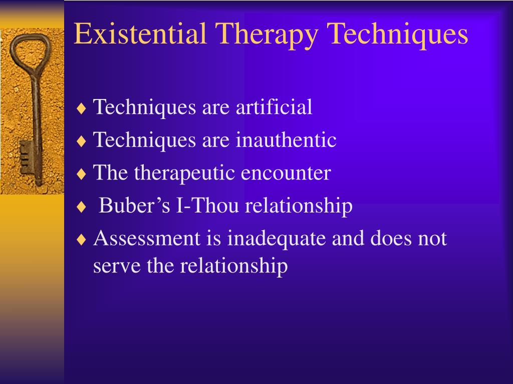 existentialist approach to therapy The existential therapist sees mo basis for counseling and therapy without recognition of the freedom and responsibility each person possesses true existentials claim that the use of specific techniqies is the cornerstone of the approach.