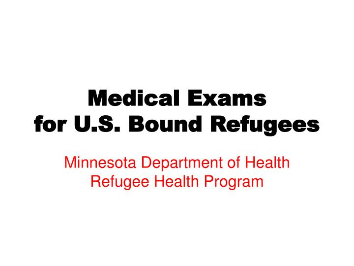 Medical exams for u s bound refugees l.jpg