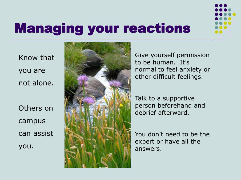 Managing your reactions
