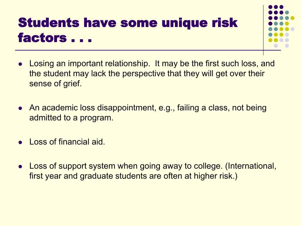 Students have some unique risk factors . . .