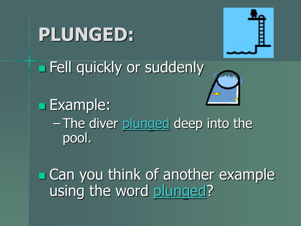PLUNGED: