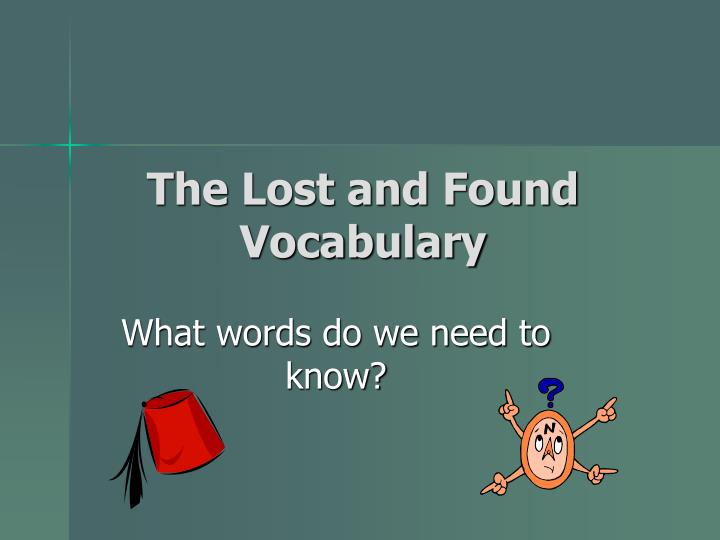 The lost and found vocabulary l.jpg