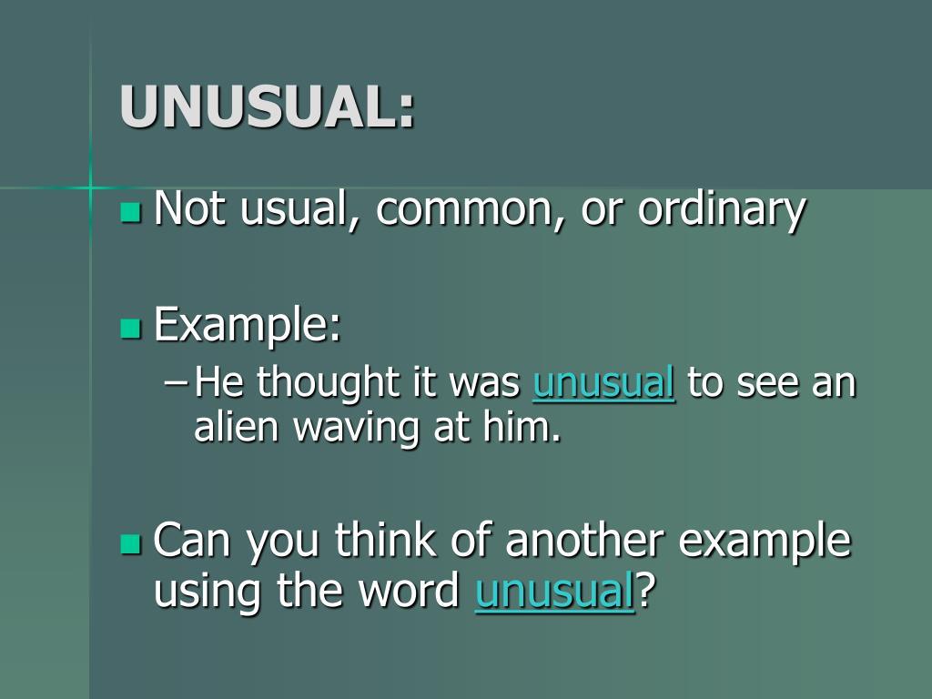 UNUSUAL: