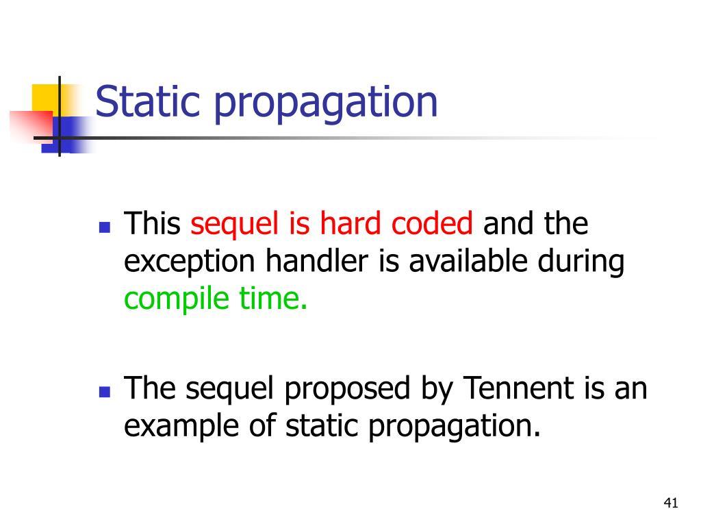 Static propagation