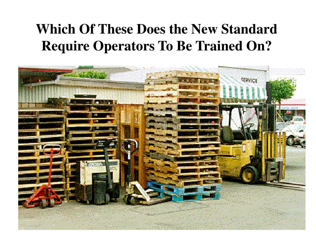 Which Of These Does the New Standard Require Operators To Be Trained On?