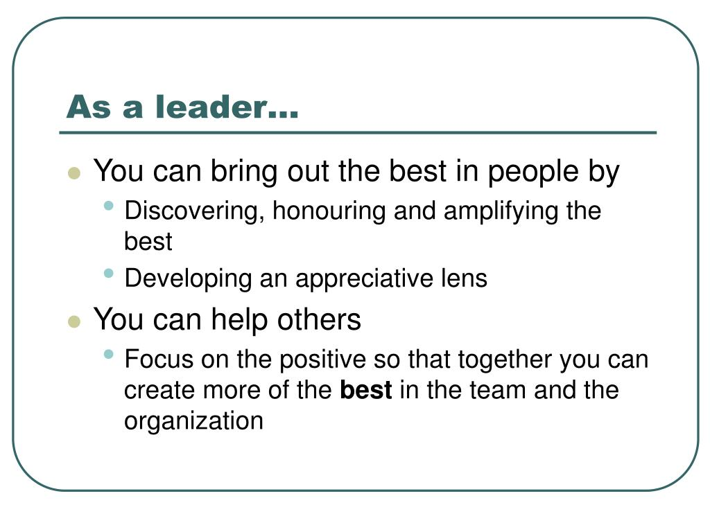 As a leader…