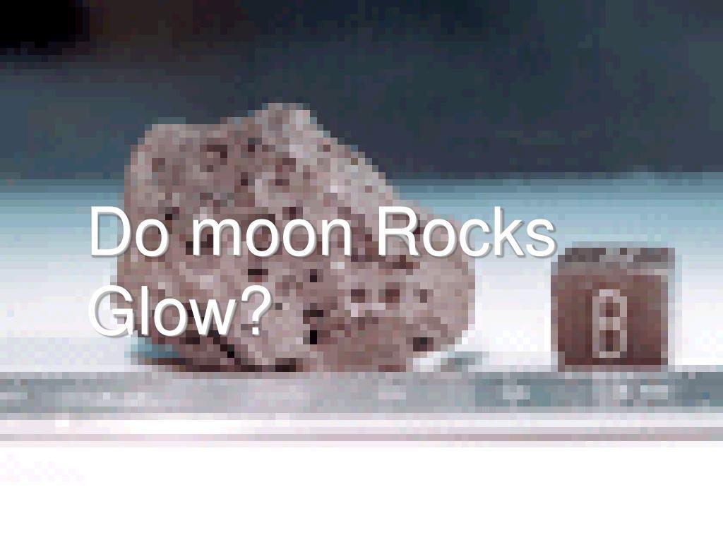 Do moon Rocks Glow?