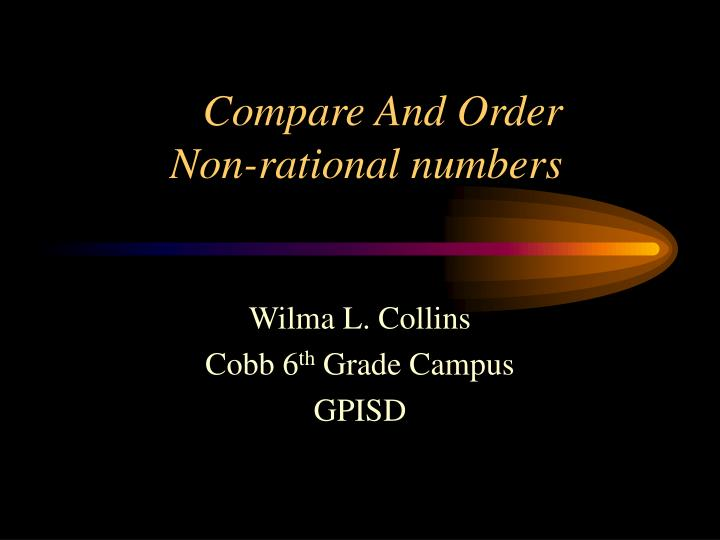 Compare and order non rational numbers