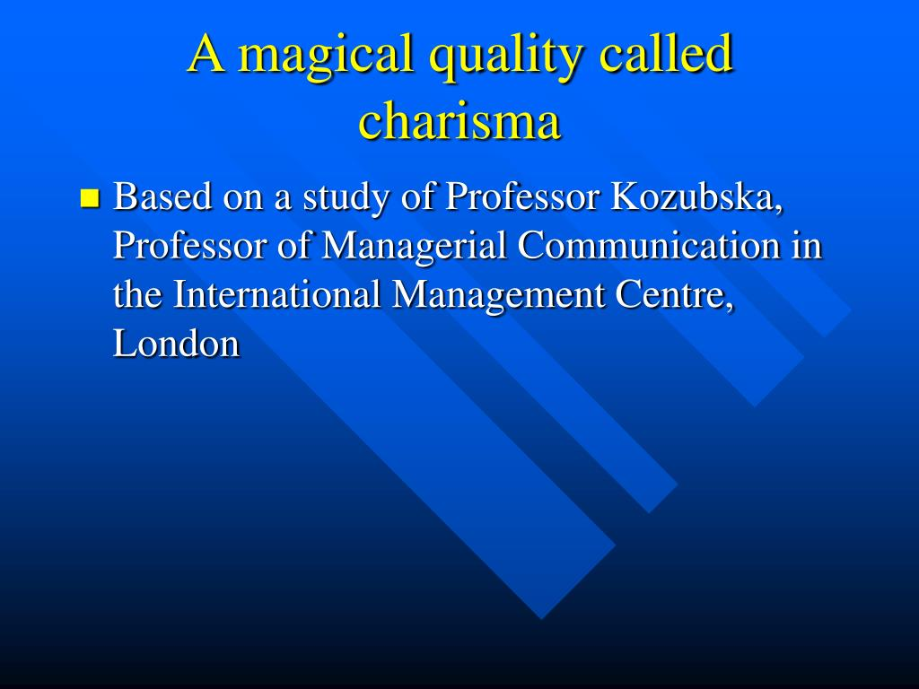 A magical quality called charisma
