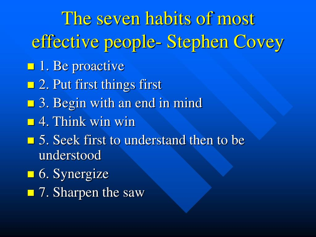 The seven habits of most effective people- Stephen Covey